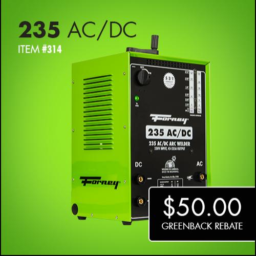Forney 235 ACDC Greenback Rebate
