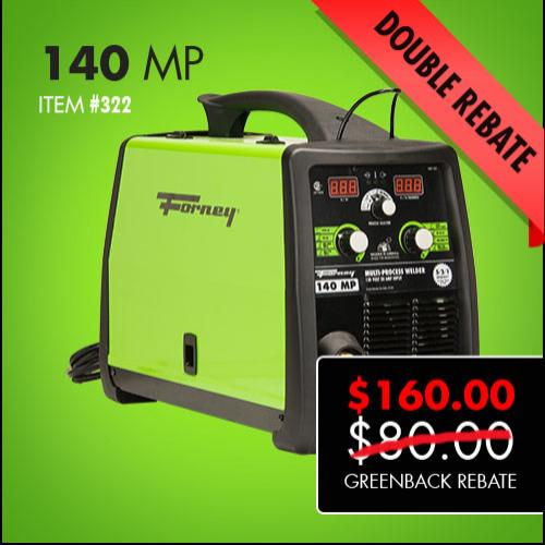 Forney 140 MP Double Greenback Rebate