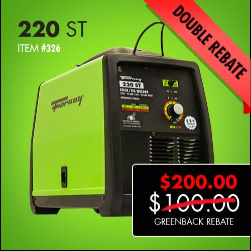 Forney 220 ST Double Greenback Rebate